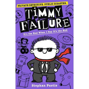 Timmy Failure: It's the End When I Say - Walker Books 9781406382792