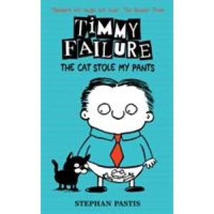 Timmy Failure: The Cat Stole My Pants - Walker Books 9781406377163