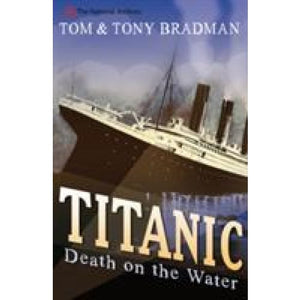 Titanic: Death on the Water - Bloomsbury Publishing 9781408155813
