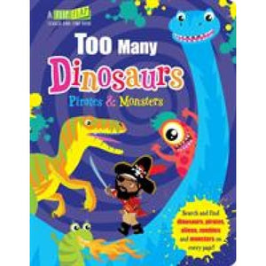 Too Many Dinosaurs Pirates & Monsters - Imagine That Publishing 9781789580297
