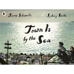 Town Is by the Sea - Walker Books 9781406378863