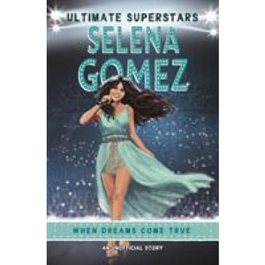 Ultimate Superstars: Selena Gomez - Templar Publishing 9781787415218