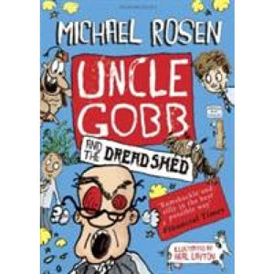 Uncle Gobb and the Dread Shed - Bloomsbury Publishing 9781408851326
