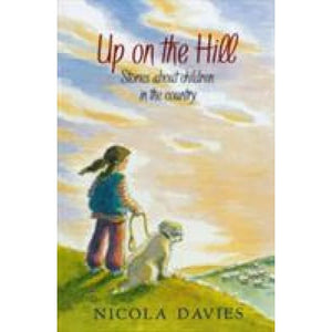 Up On The Hill - Walker Books 9781406309157