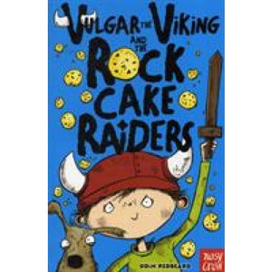 Vulgar the Viking and Rock Cake Raiders - Nosy Crow 9780857630568