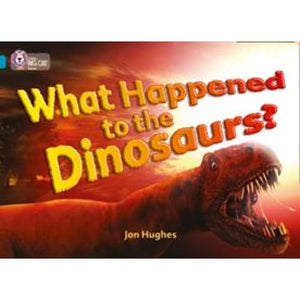 What Happened to the Dinosaurs?: Band 13/Topaz - HarperCollins Publishers 9780007230846