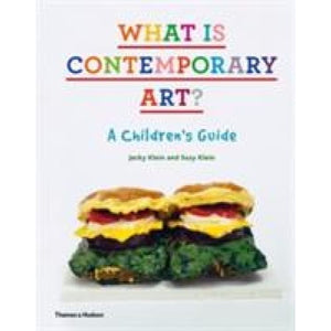 What is Contemporary Art?: A Children's Guide - Thames & Hudson 9780500515891