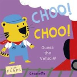 What's that Noise? CHOO!: Guess the Vehicle! - Child's Play International 9781846437465