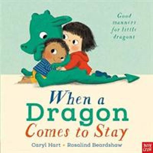 When a Dragon Comes to Stay - Nosy Crow 9781788001960