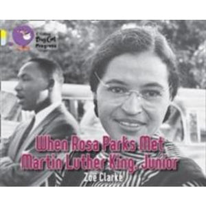 When Rosa Parks met Martin Luther King Junior: Band 03 Yellow/Band 17 Diamond - HarperCollins Publishers 9780007428786