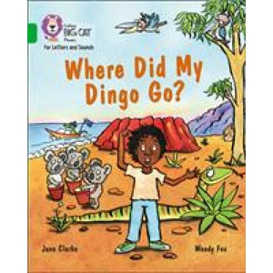 Where Did My Dingo Go?: Band 5/Green - HarperCollins Publishers 9780008251680