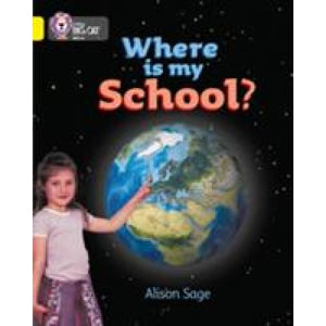 Where is My School?: Band 03/Yellow - HarperCollins Publishers 9780007185696