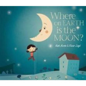 Where on Earth is the Moon? - Templar Publishing 9781848775329