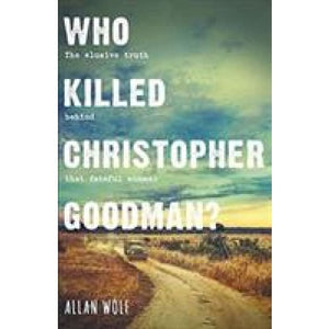 Who Killed Christopher Goodman?: Based on a True Crime - Walker Books 9781406379426