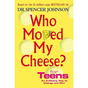 Who Moved My Cheese For Teens - Ebury Publishing 9780091894504