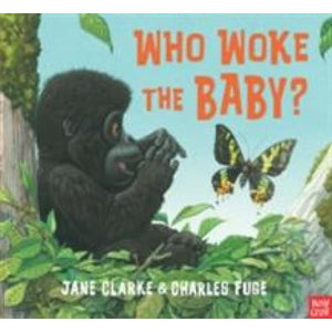 Who Woke The Baby? - Nosy Crow 9780857634092