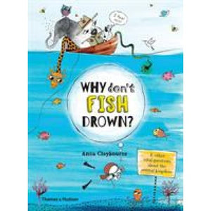 Why Don't Fish Drown? - Thames & Hudson 9780500651261