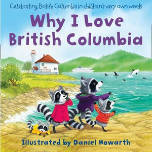Why I Love British Columbia - HarperCollins Publishers 9780008167684