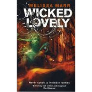 Wicked Lovely - HarperCollins Publishers 9780007263073