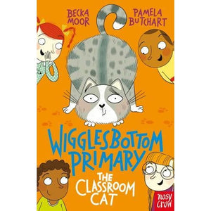 Wigglesbottom Primary: The Classroom Cat - Nosy Crow 9781788001229