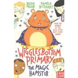 Wigglesbottom Primary: The Magic Hamster - Nosy Crow 9780857635303