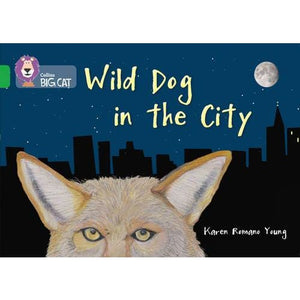 Wild Dog In The City: Band 05/Green - HarperCollins Publishers 9780007539772