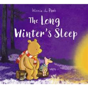 Winnie-the-Pooh: The Long Winter's Sleep - Egmont 9781405291095