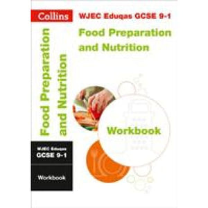 WJEC Eduqas GCSE 9-1 Food Preparation and Nutrition Workbook - HarperCollins Publishers 9780008326937