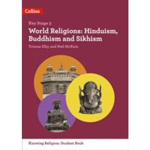 World Religions: Hinduism Buddhism and Sikhism - HarperCollins Publishers 9780008227692