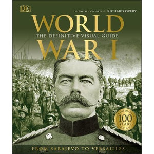 World War I: The Definitive Visual Guide - Dorling Kindersley 9780241317655