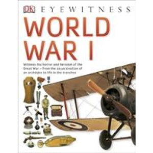 World War I: The Definitive Visual Guide - Dorling Kindersley 9781409343660