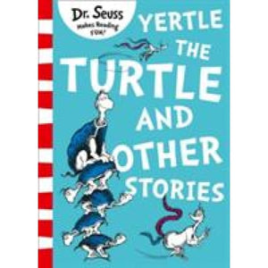 Yertle the Turtle and Other Stories - HarperCollins Publishers 9780008240035