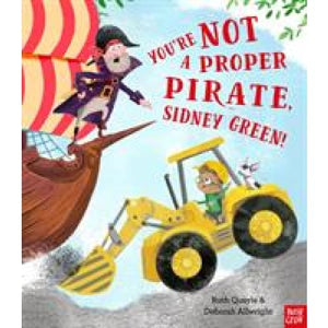 You're Not a Proper Pirate Sidney Green! - Nosy Crow 9781788002011