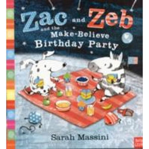 Zac and Zeb the Make Believe Birthday Party - Nosy Crow 9780857630919