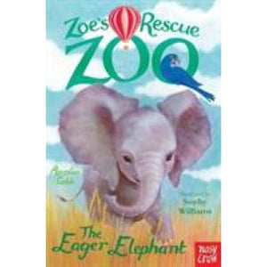 Zoe's Rescue Zoo: The Eager Elephant - Nosy Crow 9780857633750