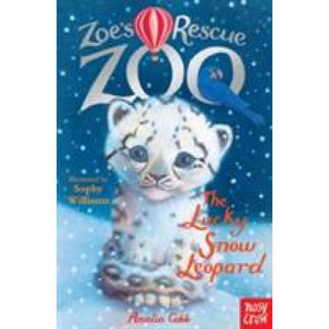 Zoe's Rescue Zoo: The Lucky Snow Leopard - Nosy Crow 9780857633774