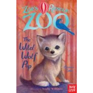 Zoe's Rescue Zoo: The Wild Wolf Pup - Nosy Crow 9780857635181
