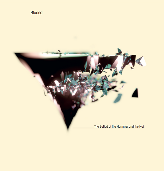 Bladed - The Ballad of the Hammer and the Nail (LTD Crystal clear mixed with transparent blue & solid white vinyl)