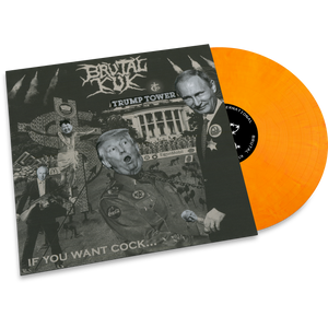 Brutal Kuk - If You Want Cock LP (The Very Presidential Edition)