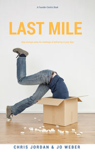 Last Mile: How Startups Solve the Challenge of Delivering to Your Door
