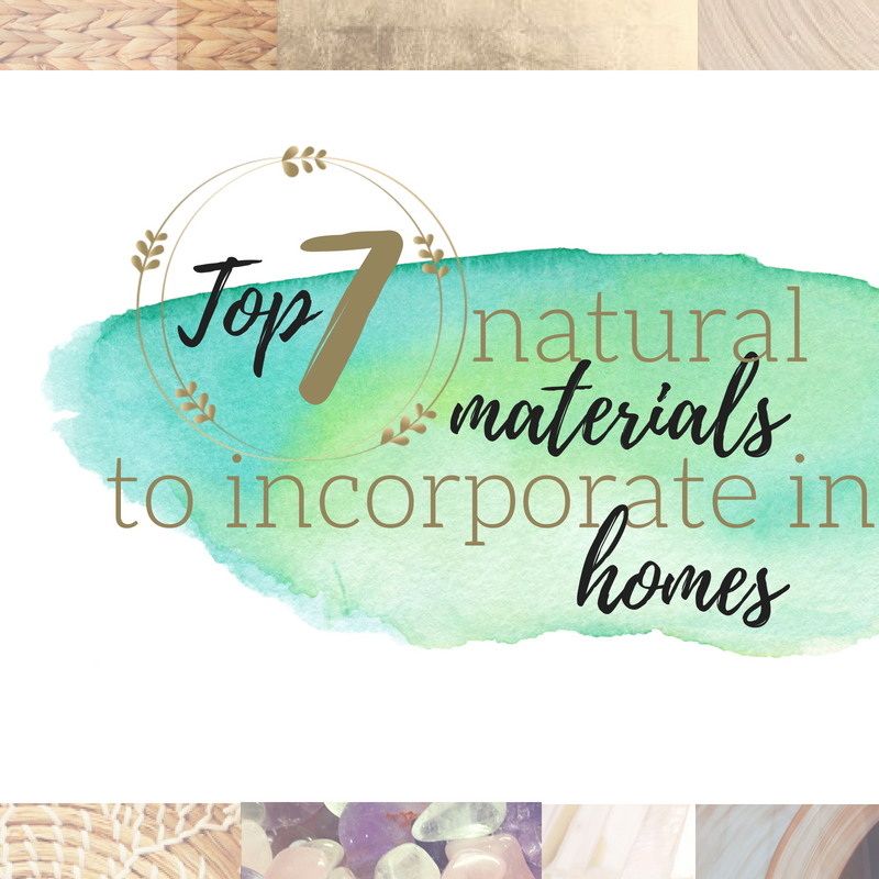 Top 7 Natural Materials to incorporate in your home