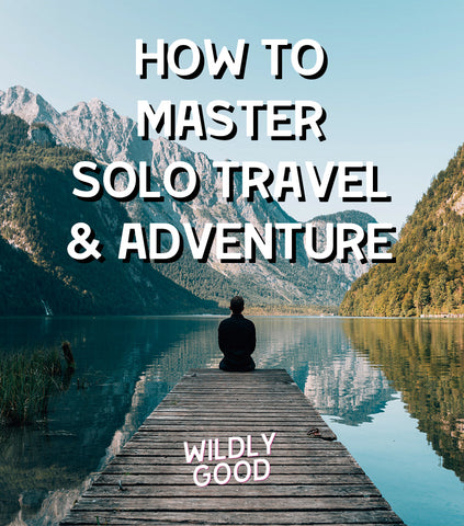 master solo travel and adventure
