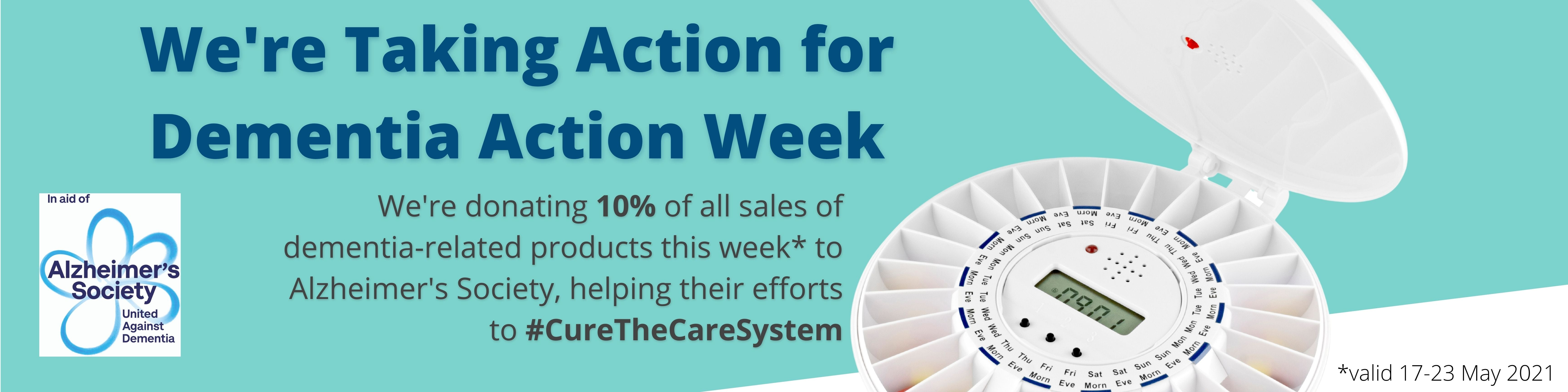 We're Taking Action for Dementia Action Week - 10% of all sales of dementia care products will be donated to Alzheimer's Society this week (17-23 May 2021), helping them to make dementia care accessible for all and #CureTheCareSystem