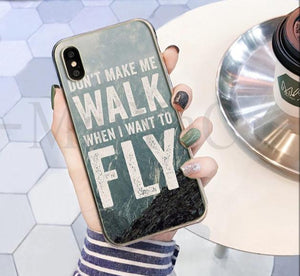 Don't Make Me Walk When I Want To Fly Phone Case