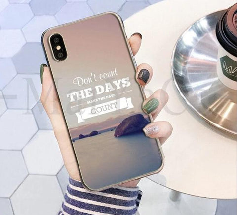 Don't Count The Days Make The Days Count Phone Case