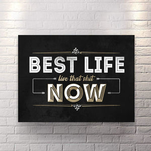 Best Life Live That Shit Now - Canvas Wall Art - Beast Mode Boss Lady Entrepreneur Female Boss Grind - $79.00