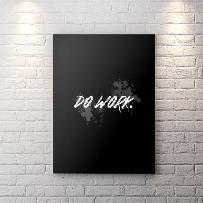 Blk Collection - Do Work - Canvas Wall Art - Boss Do Work Entrepreneur Grind Motivational - $79.00