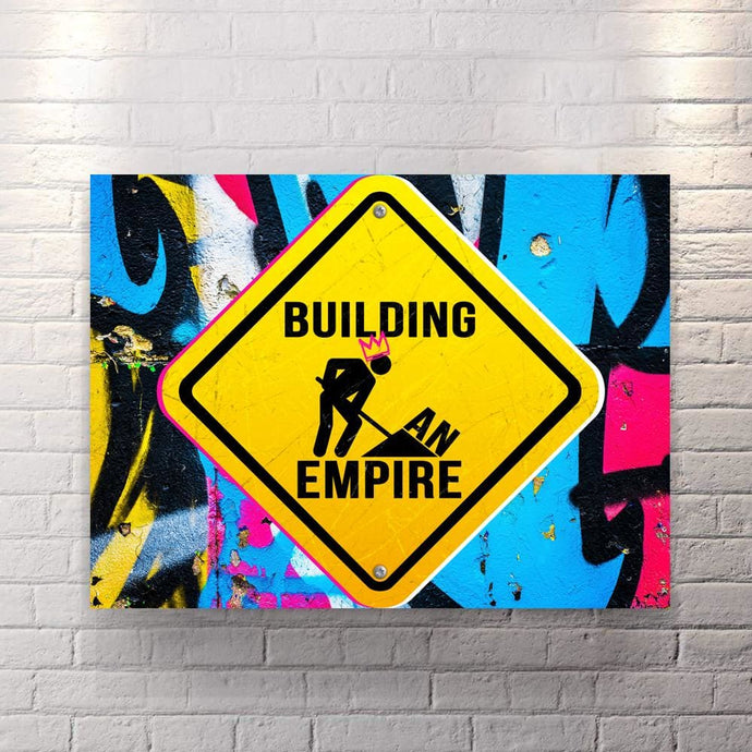 Building an empire - Canvas Wall Art - Best Seller Motivation Motivational Street Style - $79.00