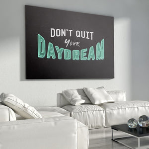 Dont Quit Your Daydream - Canvas Wall Art - Beast Mode Entrepreneur Grind Hustle Motivation - $79.00