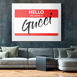 Hello My Name is Gucci - Canvas Wall Art - Beast Mode Entrepreneur Grind Hustle Luxury Lifestyle - $79.00
